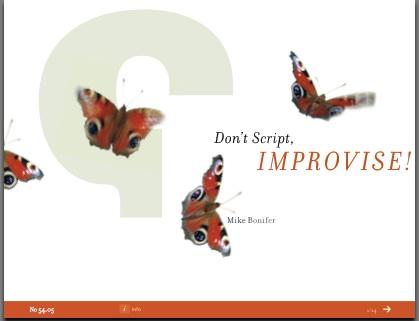Dont' Script, Improvise