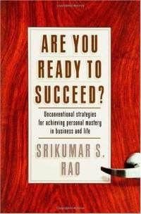 Are-you-ready-succeed-unconventional-strategies-achieving-personal-srikumar-rao-hardcover-cover-art