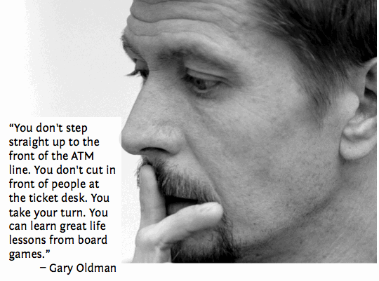 Gary Oldman Taking your Turn
