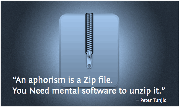 Aphorism is a Zip File