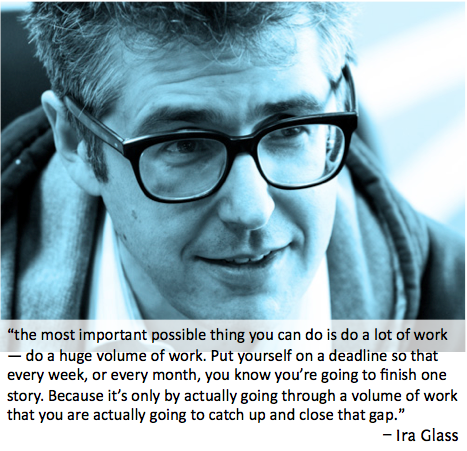 Ira Glass_Use Taste and Work to Close the Gap