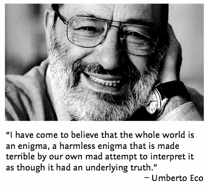 Umberto Eco on the enigma that is the world