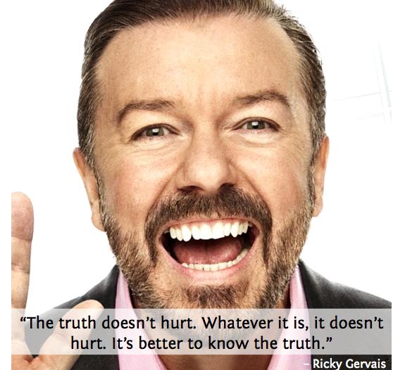 Ricky Gervais truth