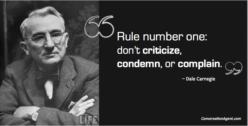 Dale Carnegie rule number one
