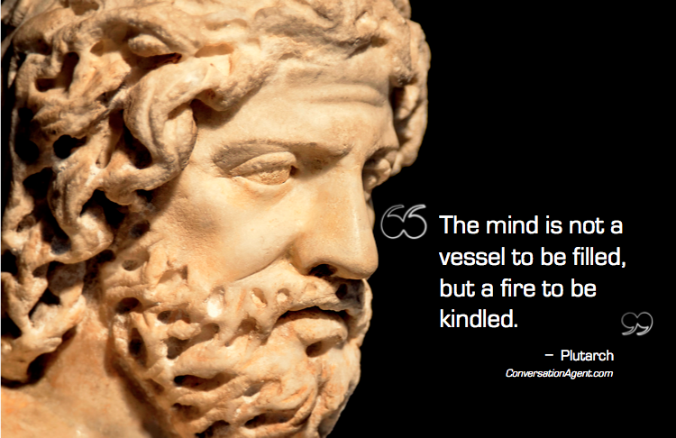The mind is a fire to be kindled