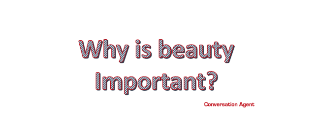 Why is beauty important?