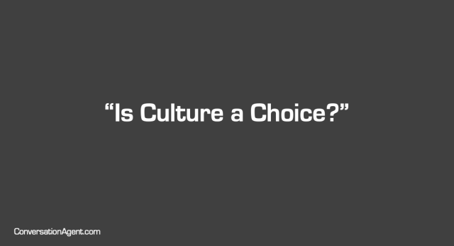 Is Culture a Choice?